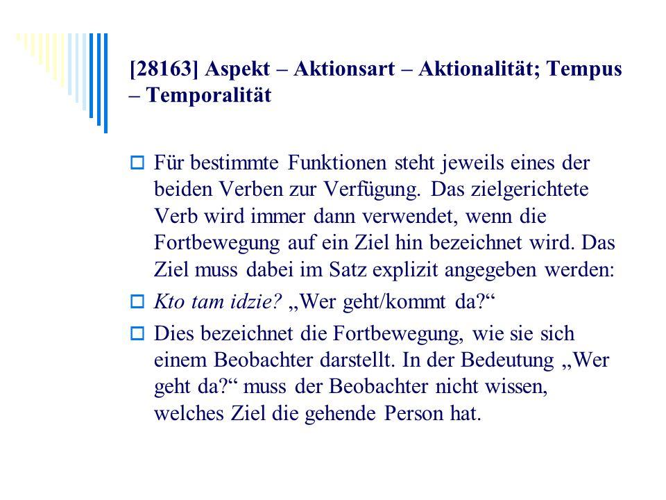 [28163] Aspekt – Aktionsart – Aktionalität; Tempus – Temporalität